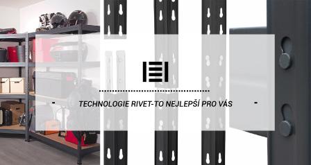 TECHNOLOGIE RIVET-To nejlepší pro Vás
