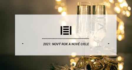 2021: Nový rok a nové ciele