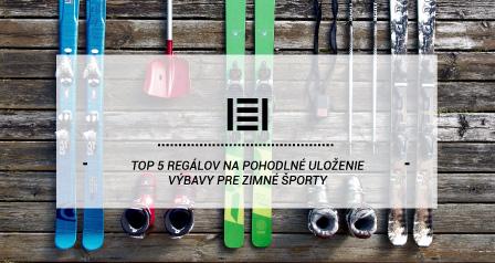 Top 5 regálov na pohodlné uloženie výbavy pre zimné športy