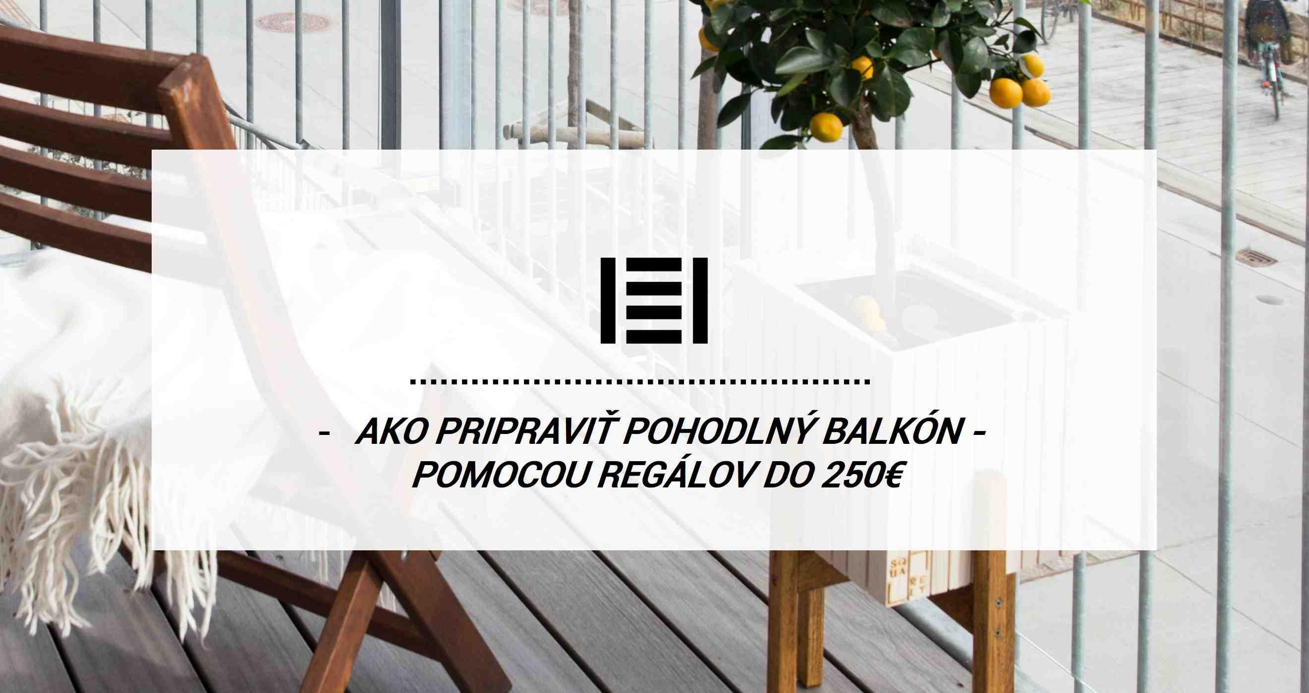 Ako pripraviť pohodlný balkón pomocou regálov do 250€ | Majster Regál